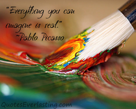 everything you can imagine is real , pablo picasso , quotes